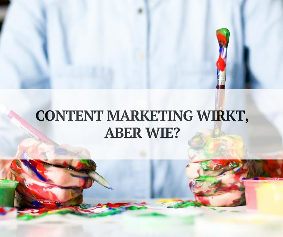 3 durschlagende Wirkungen im Content Marketing