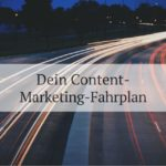 dein content-marketing-fahrplan