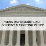 Datenschutz im Content Marketing?
