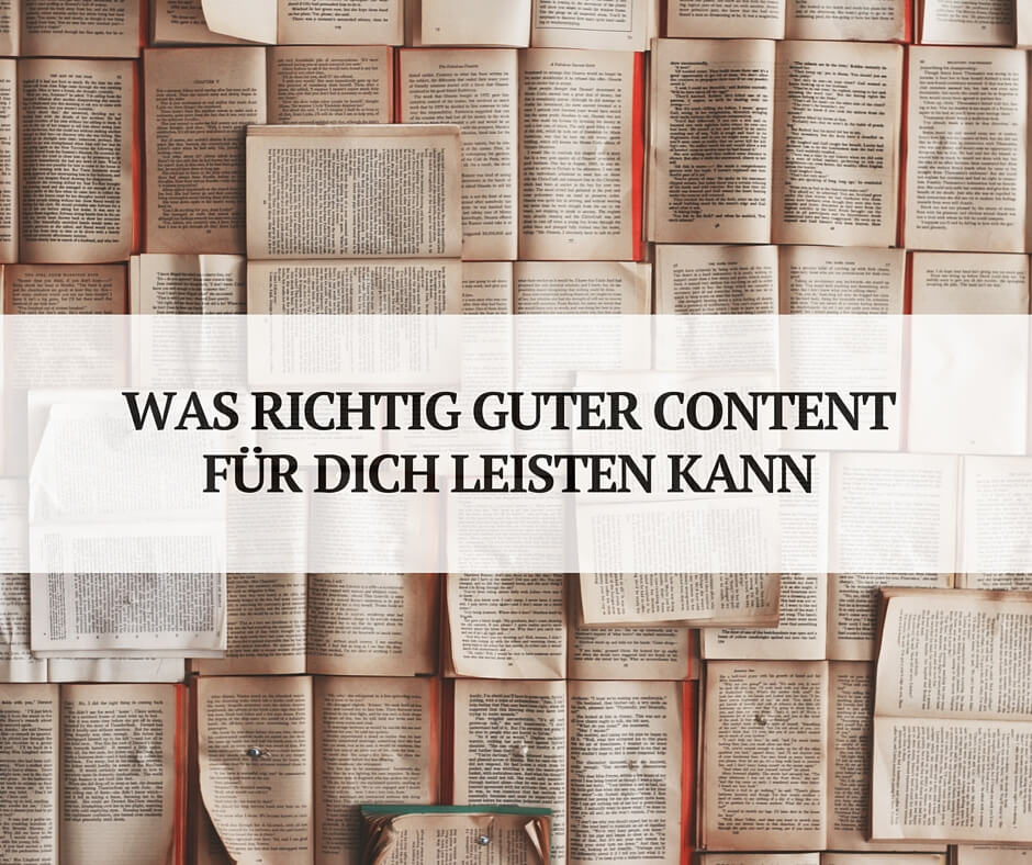 Guter Content im Content Marketing