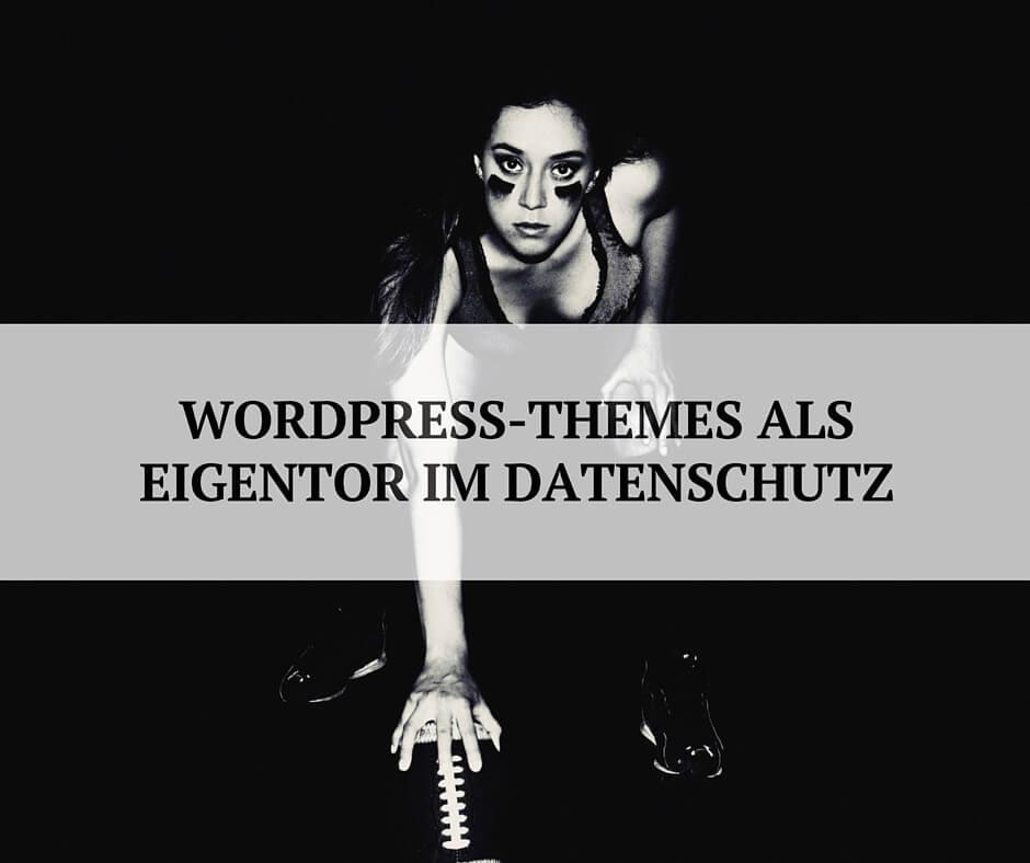 Sind Wordpress-Themes ein Eigentor für den Datenschutz?