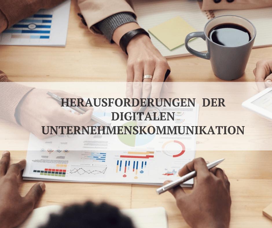 Herausforderungen der digitalen unternehmenskommunikation