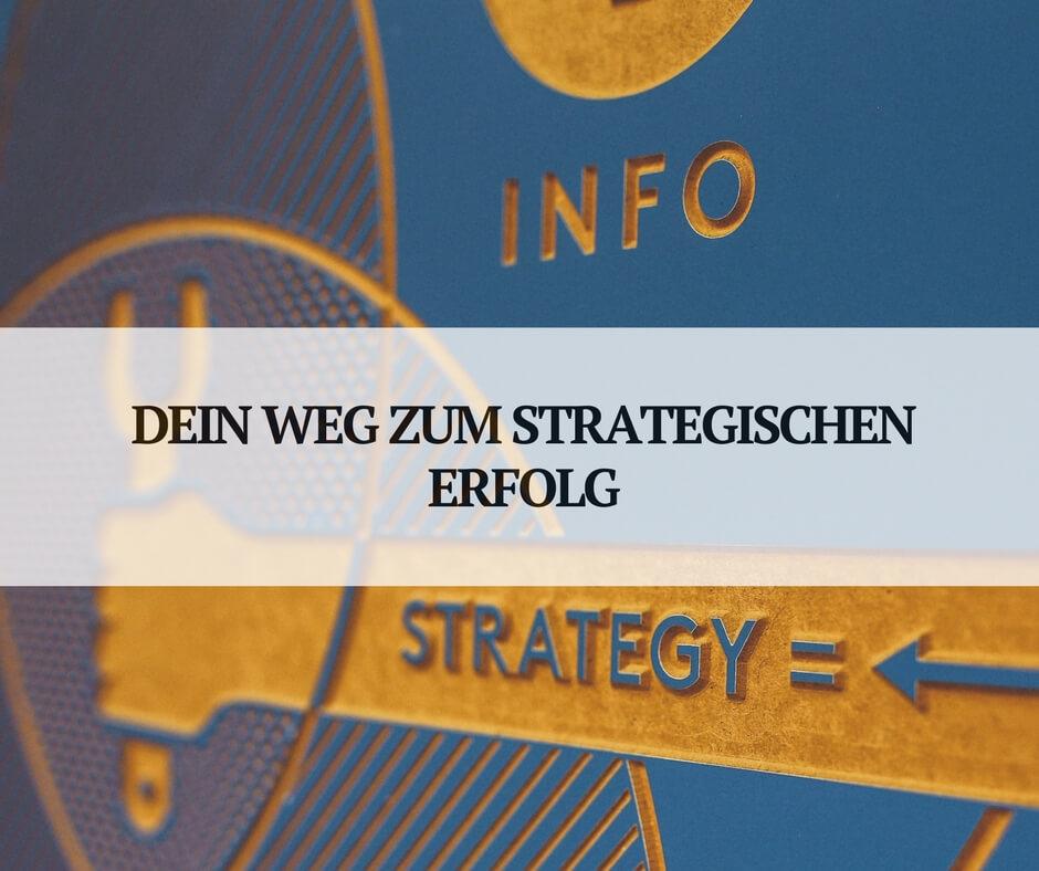 Wie du deine Strategie zum Erfolg führst.