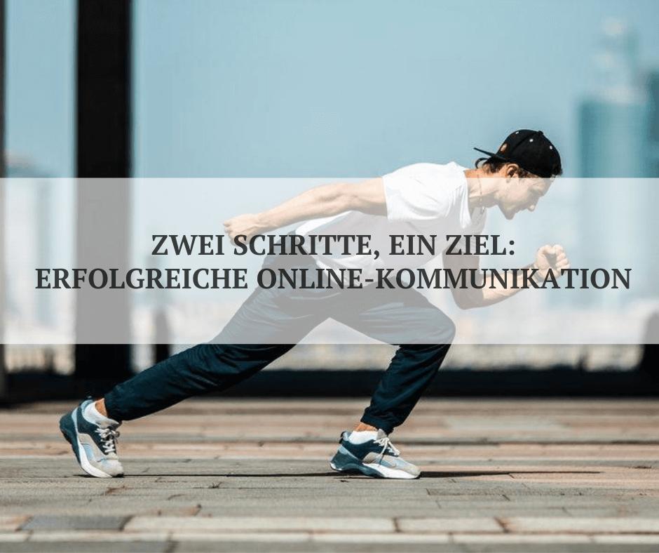 erfolgreiche Online-KOmmunikation in zwei Schritten