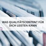 Content-Qualität kann mehr als nur gute Inhalte